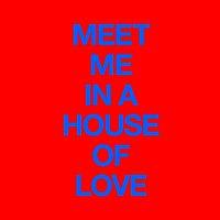 Cut Copy – Meet Me In A House Of Love