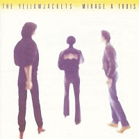 Yellowjackets – Mirage A Trois
