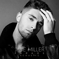 Jake Miller – Parade (Acoustic Version)