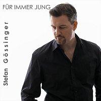Stefan Gossinger – Fur immer jung