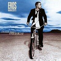 Eros Ramazzotti – Donde Hay Música (25th Anniversary Edition (Remastered 192 khz))