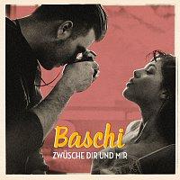 Baschi – Zwusche dir und mir