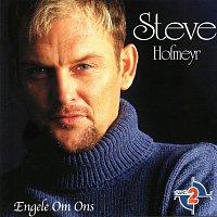 Steve Hofmeyr – Engele Om Ons