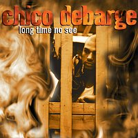 Chico DeBarge – Long Time No See