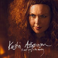 Kristin Asbjornsen – I´ll Meet You In The Morning