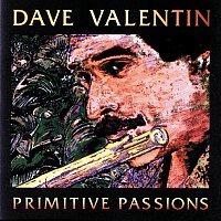 Dave Valentin – Primitive Passions