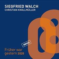 Siegfried Walch, Christian Knollmuller – Früher war gestern 2020 (feat. Christian Knollmüller)