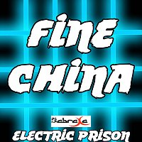 Electric Prison – Fine China (Electric Prison's Remake of Chris Brown)