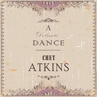 Chet Atkins – A Delicate Dance