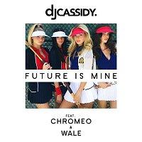DJ Cassidy – Future Is Mine (feat. Chromeo & Wale)