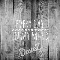 DaveZ – Every Day In My Mind