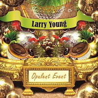 Larry Young – Opulent Event