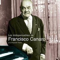 Francisco Canaro Y Su Orquesta Tipica – Los Indispensables De Canaro