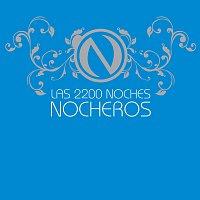 Los Nocheros – Las 2200 Noches