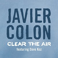 Javier Colon, Dave Koz – Clear The Air