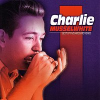 Charlie Musselwhite – Best Of The Vanguard Years