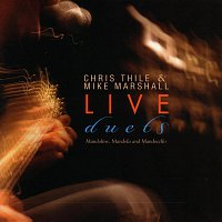 Chris Thile, Mike Marshall – Live Duets [Live]