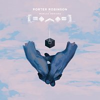 Porter Robinson – Worlds [Remixed]