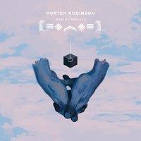 Porter Robinson – Worlds [Remixed]