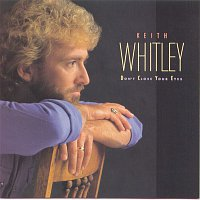 Keith Whitley – Don't Close Your Eyes