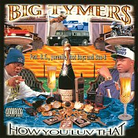 Big Tymers – How You Luv That?