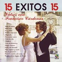 Francisco Cardenas – 15 Éxitos: Valses Con Francisco Cárdenas
