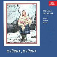 Jarmila Šuláková – Kyčera, Kyčera
