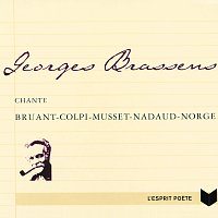 Georges Brassens Chante Bruant-Colpi-Musset-Nadaud-Norge