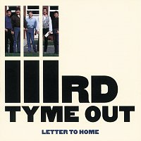IIIrd Tyme Out – Letter to Home