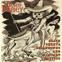 John Fahey – Death Chants, Breakdowns And Military Waltzes