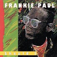 Frankie Paul – Should I