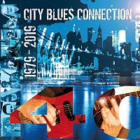 City Blues Connection – 40 Years. City Blues Connection 1979-2019