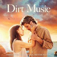 Různí interpreti – Dirt Music [Original Motion Picture Soundtrack]