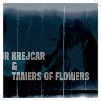 Libor Krejcar & Tamers of Flowers