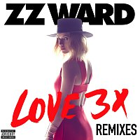 ZZ Ward – LOVE 3X Remixes