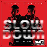 Clyde Carson, The Team – Slow Down