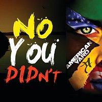 American Yard – No You Didn't