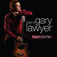 Gary Lawyer – Nights On Fire: The Best Of Gary Lawyer