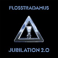 Flosstradamus – Jubilation 2.0