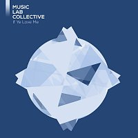 Music Lab Collective – If Ye Love Me (arr. piano)
