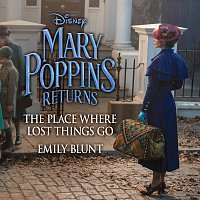 """Emily Blunt – The Place Where Lost Things Go [From """"Mary Poppins Returns""""]"""
