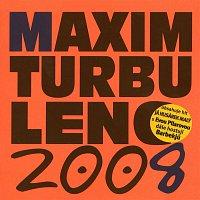 Maxim Turbulenc – 2007