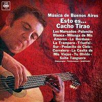 Cacho Tirao – Música de Buenos Aires, Esto Es... Cacho Tirao