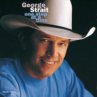 George Strait – One Step At A Time [International Version]
