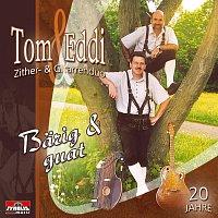 Tom & Eddi – Barig & guat