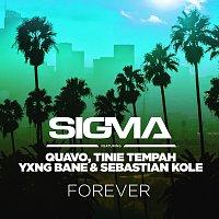 Sigma, Quavo, Tinie Tempah, Yxng Bane, Sebastian Kole – Forever