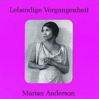 Marian Anderson – Lebendige Vergangenheit - Marian Anderson