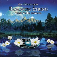 Různí interpreti – The Ultimate Most Romantic String Music In the Universe