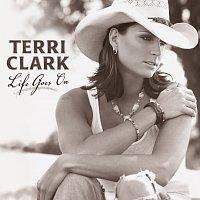 Terri Clark – Life Goes On