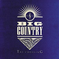 Big Country – The Crossing
